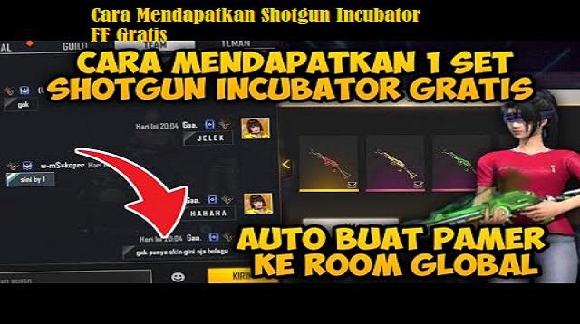 Cara Mendapatkan Shotgun Incubator FF Gratis