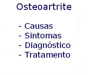 Osteoartrite causas sintomas diagnóstico tratamento prevenção riscos complicações