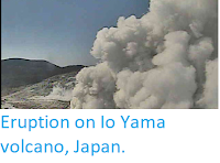 http://sciencythoughts.blogspot.co.uk/2018/04/eruption-on-io-yama-volcano-japan.html
