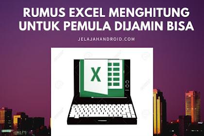 Rumus Excel Menghitung Untuk Pemula Dijamin Bisa