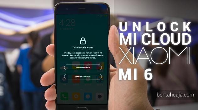 Cara Unlock, Bypass, Remove MiCloud Xiaomi Mi 6 (sagit) GRATIS!