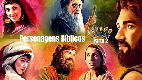 Personagens biblicos em Libras (Parte 2 - de E a L)