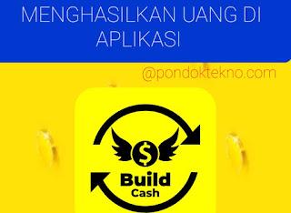 5 Cara Menghasilkan Uang di Aplikasi Build Cash
