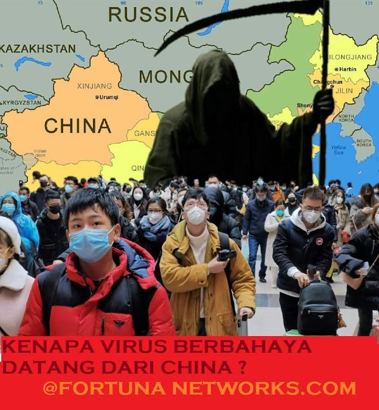 KENAPA VIRUS BERBAHAYA DATANG DARI CHINA ?