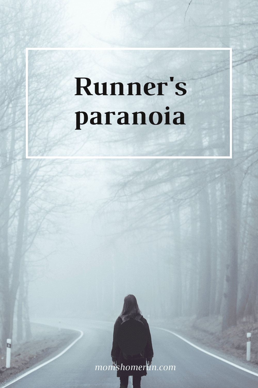 Runner's paranoia