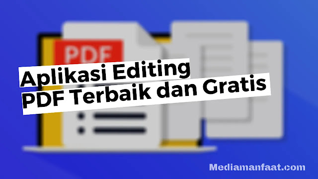 5 Aplikasi Editing PDF Terbaik dan Gratis