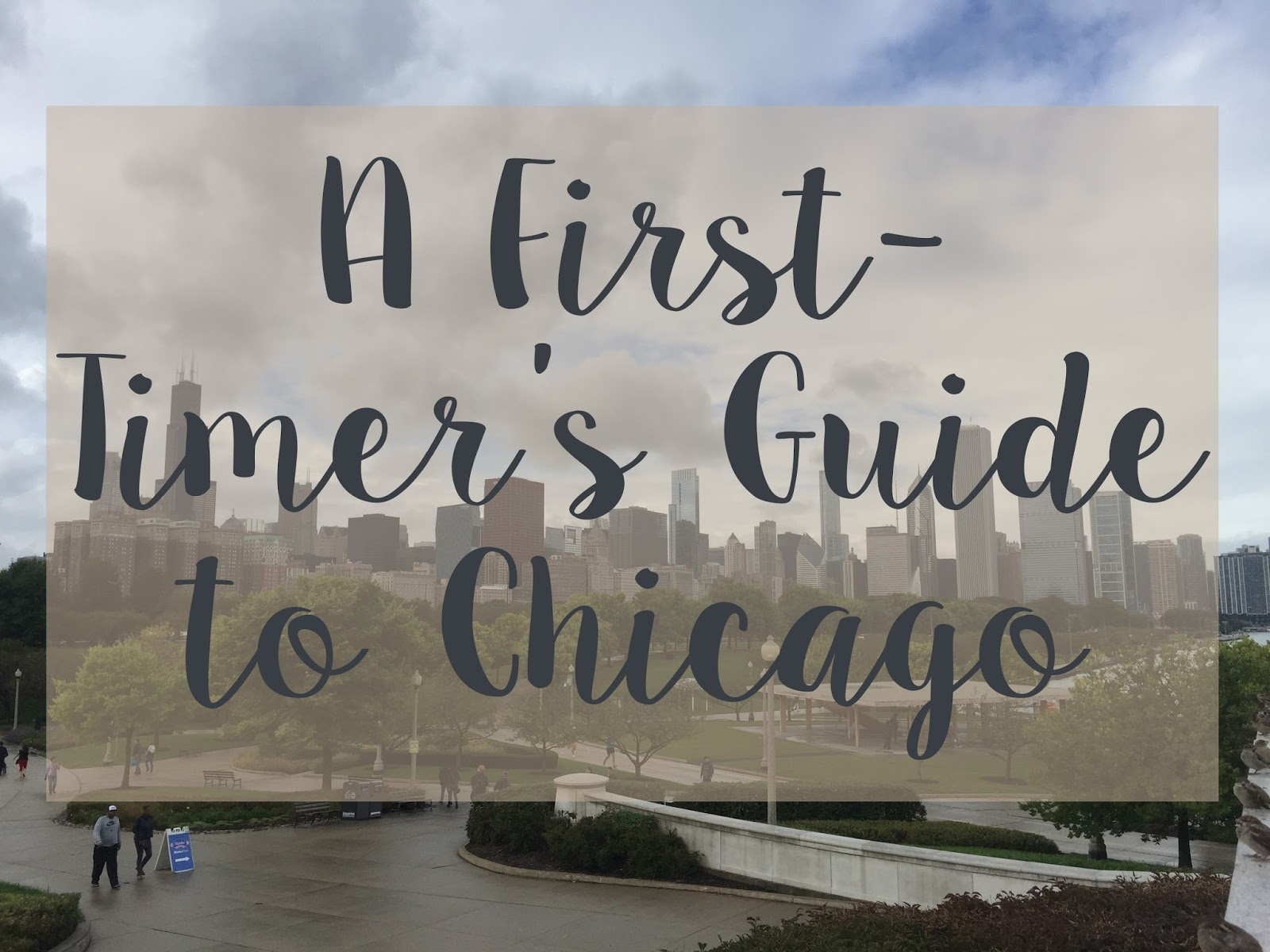 A First-Timer's Guide to Chicago!