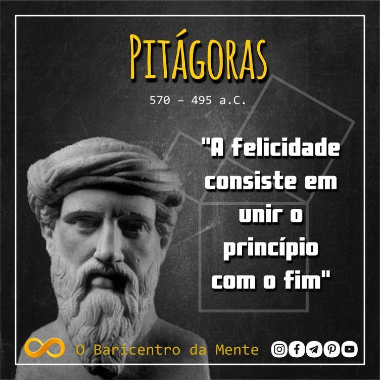A felicidade, segundo Pitágoras, frases inspiradoras, frases de matemática, frases de matemático