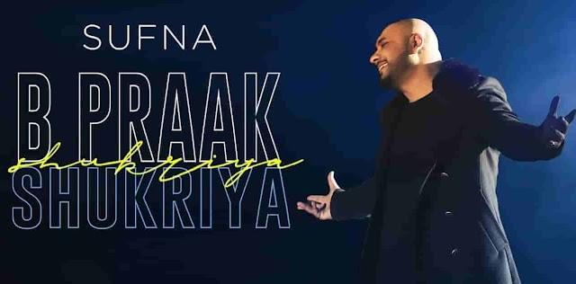 Shukriya | Sufna | B Praak | Jaani | Ammy Virk