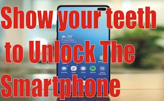 Show your teeth to Unlock The Smartphone