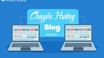 Các Cách Chuyển Hướng Blog / Website Đến Địa Chỉ Trang Web Mới - Chuyển Hướng URL - Auto Redirect