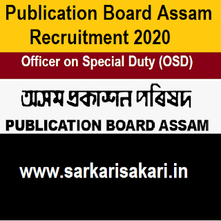 Publication Board Assam Recruitment 2020- Apply For OSD Post