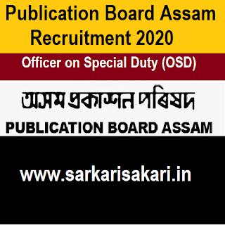 Publication Board Assam Recruitment 2020- Apply For OSD Post