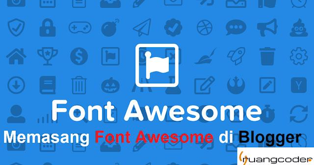 Cara Memasang dan Menggunakan Font Awesome Icon di Blog