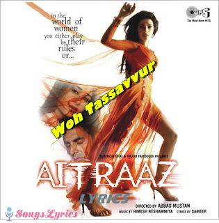 Woh Tassvur Kaa Alam Lyrics Aitraaz [2004]
