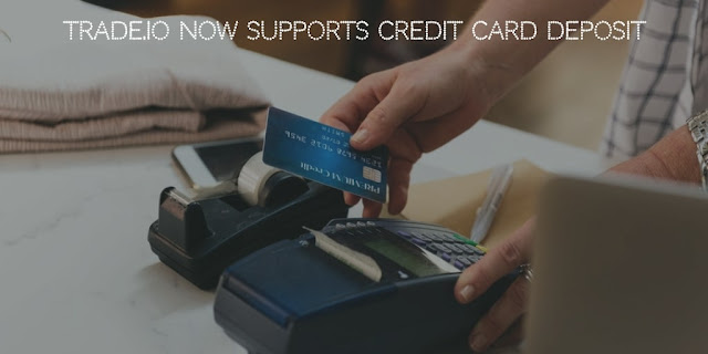 trade.io now supports credit card deposit