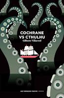 Gilbert Villarroel Cochrane vs Cthulhu Aux Forges de Vulcain