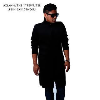 Azlan & The Typewriter - Lebih Baik Sendiri MP3