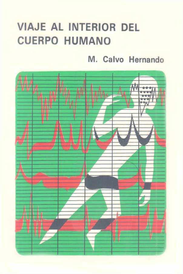 Viaje al interior del cuerpo humano manuel calvo for Cuerpo humano interior
