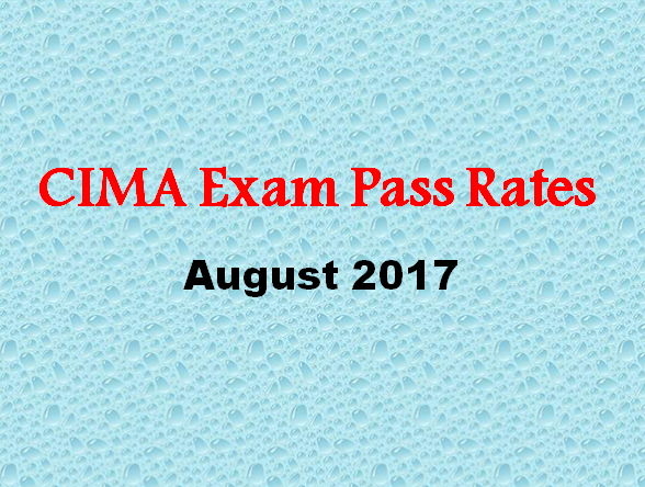 CIMA exam pass rates August 2017 - Case studies & Objective tests