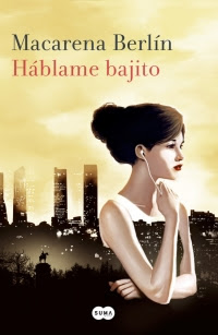 Portada de la novela Hablame bajito de Macarena Berlín, donde se puede ver a una mujer joven cuyo cuerpo se fusiona con el skyline de Madrid, en un fondo amarillo por la parte superior y negro para representar los parques y los edificios.