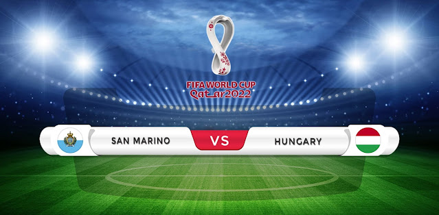 San Marino vs Hungary Prediction & Match Preview