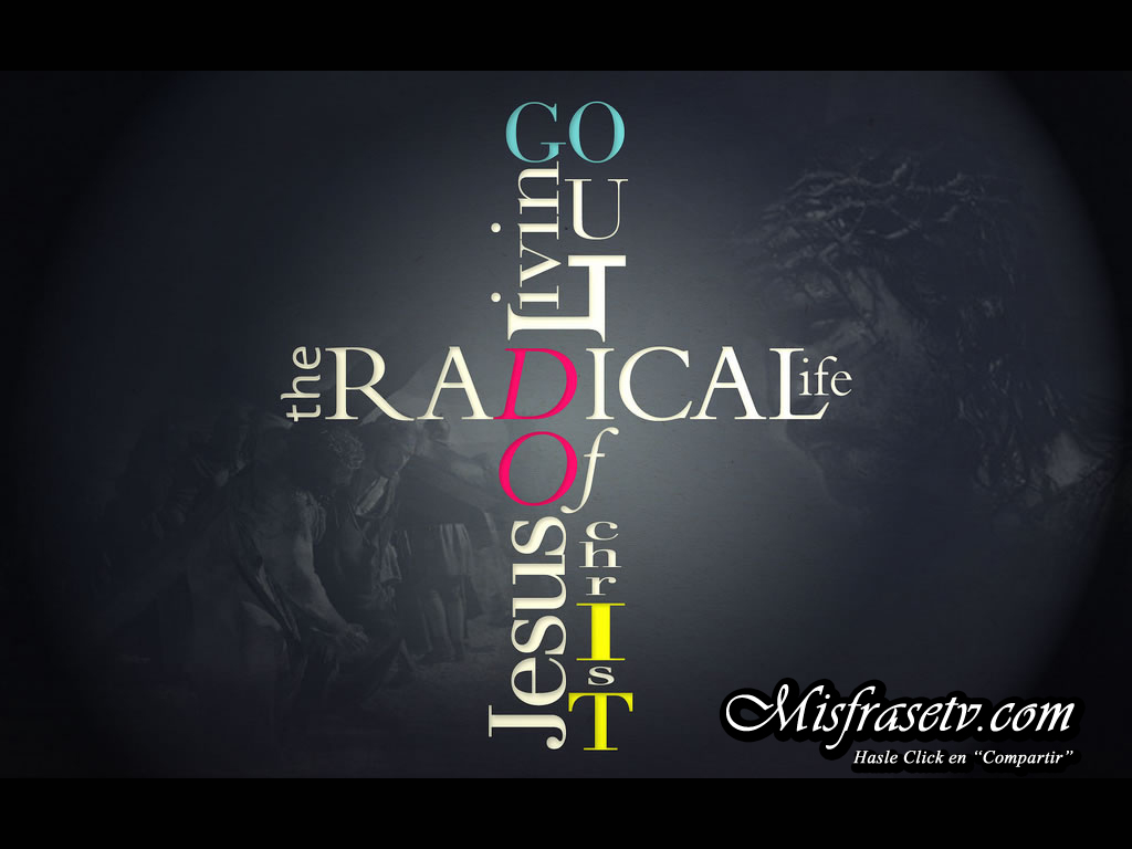https://1.bp.blogspot.com/-2WPJkXLunOE/UW7hFBfOjFI/AAAAAAAAO9Q/JYFEl-UkakI/s1600/Radical-Life-Words-Cross-HD-Wallpaper+copia.jpg