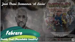 """Pasodoble inédito con LETRA """"Febrero"""". Chirigota """"Daddy Cadi"""" cantado por """"El Lacio"""""""
