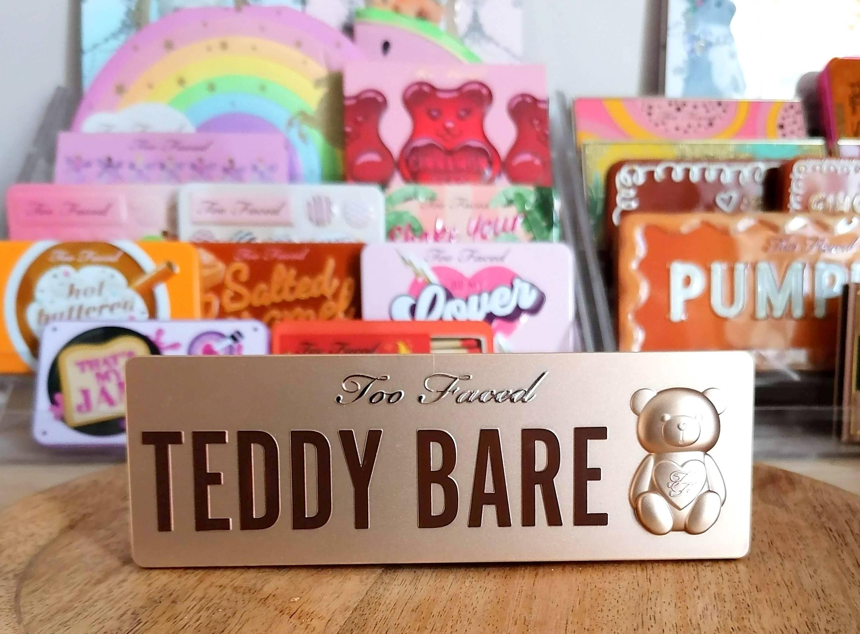 Teddy Bare  🧸 TOO FACED