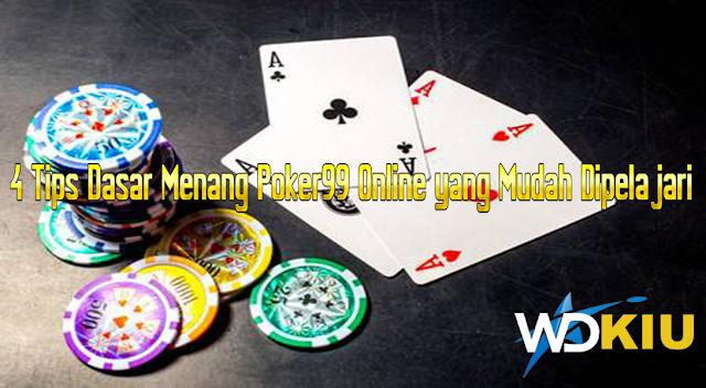 4 Tips Dasar Menang Poker99 Online yang Mudah Dipelajari