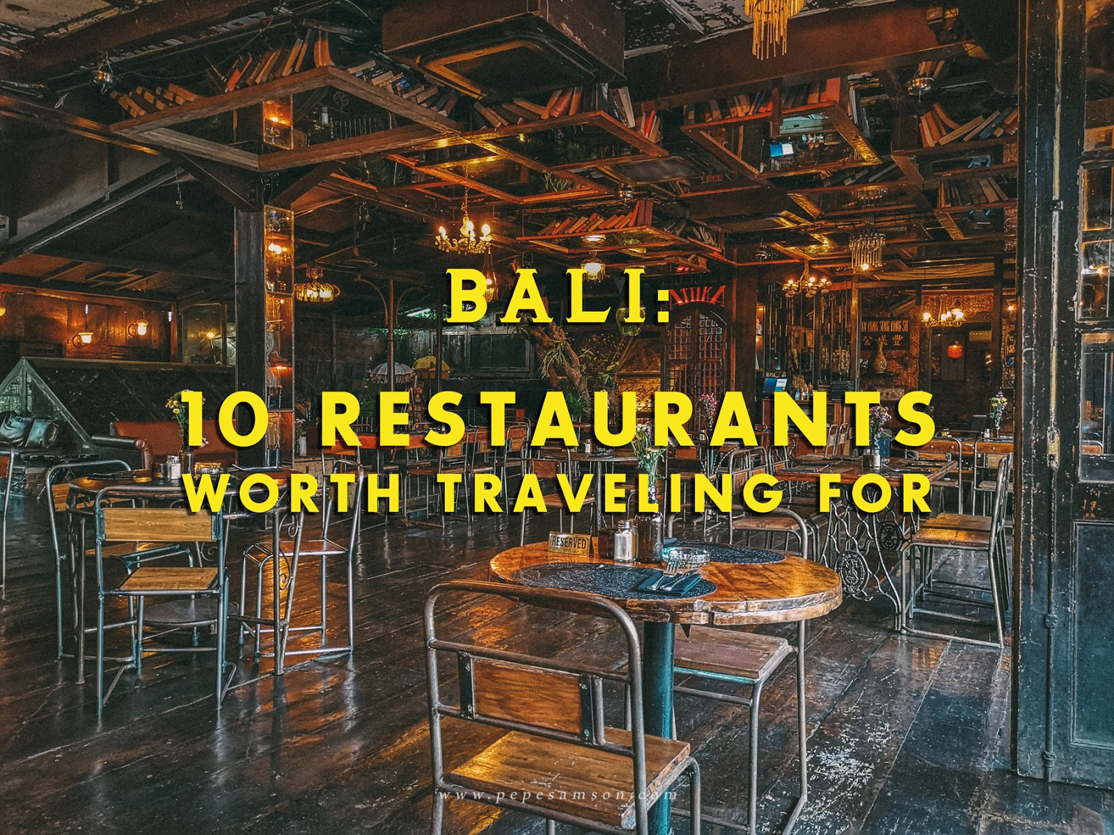 Bali Food Trip: 10 Restaurants Worth Traveling For