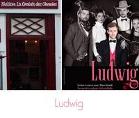 Ludwig , pièce de théâtre