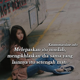 Kata Cinta, Kata Galau, Kata Kecewa, Kata Patah Hati, Kata Sakit Hati, Kata Sedih, Kata Sindiran,