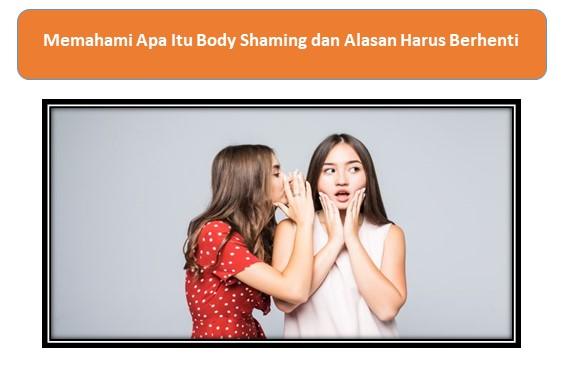 Memahami Apa Itu Body Shaming dan Alasan Harus Berhenti