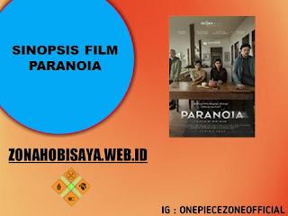 Sinopsis Film Terbaru 2021 Paranoia