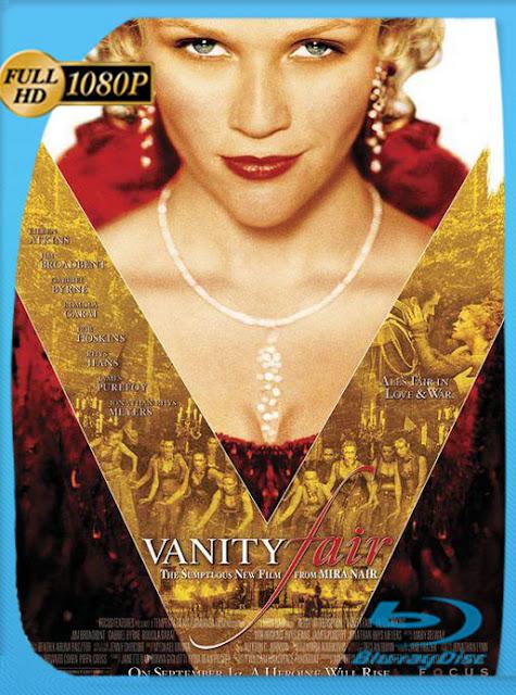 La Feria de las Vanidades [Vanidad] (2004) HD [1080p] Latino [GoogleDrive] SilvestreHD