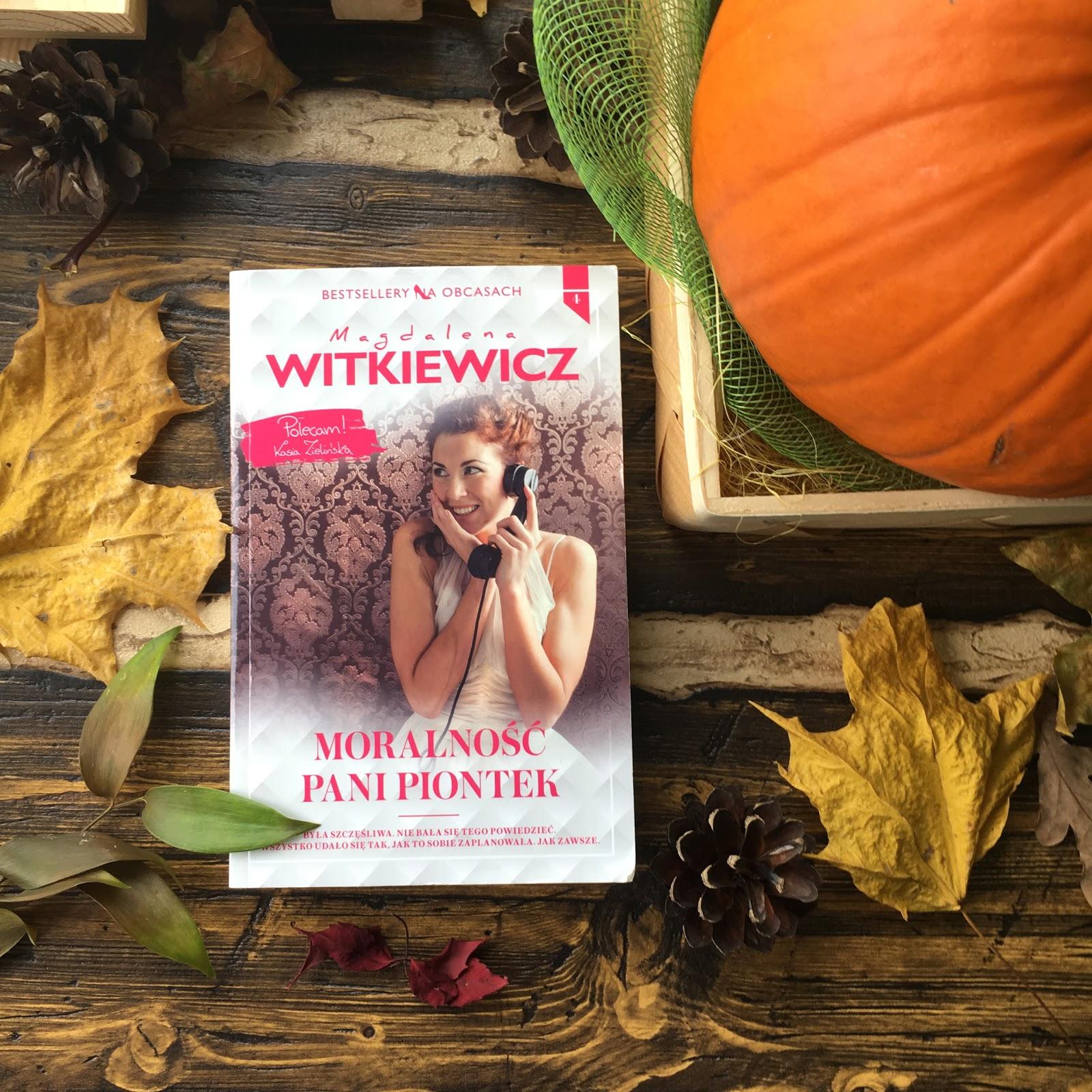 Kolejna pozycja z twórczości Magdaleny Witkiewicz, dziś moje wrażenia po lekturze Moralności Pani Piontek.