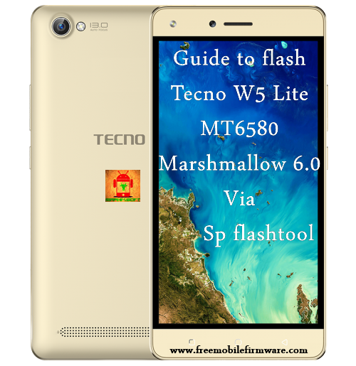 Guide To Flash Tecno W5 Lite MT6580 Marshmallow 6.0 All Version Tested Firmwares