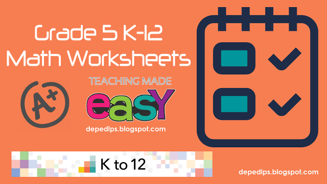 Grade 5 K12 Mathematics WorkSheets DepEd LPs – K12 Worksheets Math