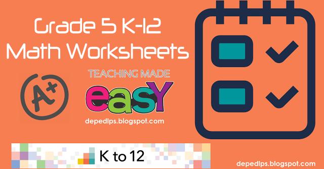 Worksheets K-12 Worksheets grade 5 k 12 mathematics worksheets deped lps
