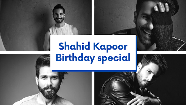 Birthday Special | Thoughts And More By Shahid Kapoor