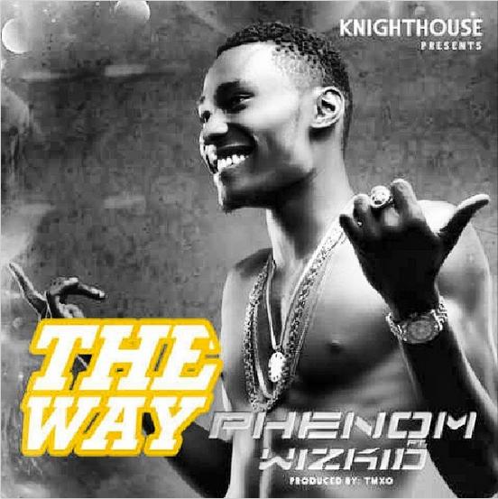 Phenom - The Way Ft Wizkid