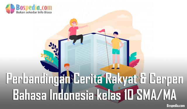 Materi Perbandingan Cerita Rakyat dan Cerpen Mapel Bahasa Indonesia kelas 10 SMA/MA