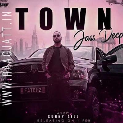 Town by Jass Deep lyrics
