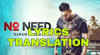 No Need Lyrics in English | With Translation | – Karan Aujla