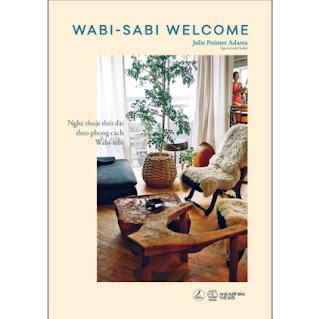 Wabi Sabi Welcome - Nghệ Thuật Thết Đãi Theo Phong Cách Wabi-Sabi ebook PDF EPUB AWZ3 PRC MOBI
