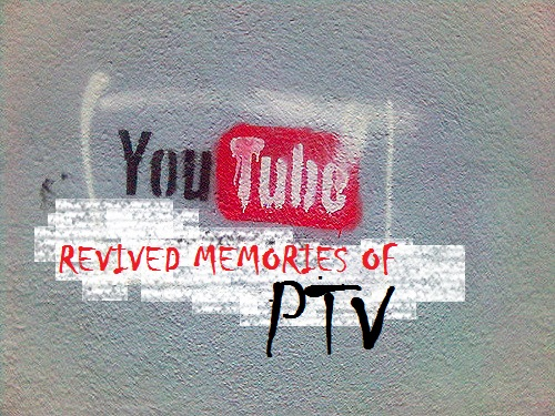 YouTube revived memories of PTV (Pakistan Television) PTV Old