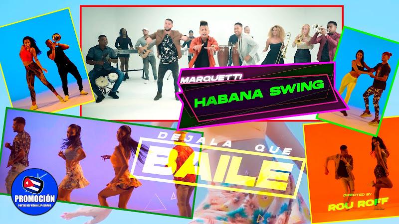 Habana Swing - ¨Déjala que baile¨ - Videoclip - Dir: Rou Roff. Portal Del Vídeo Clip Cubano. Música popular bailable cubana. Son. Salsa. Timba. Cuba.