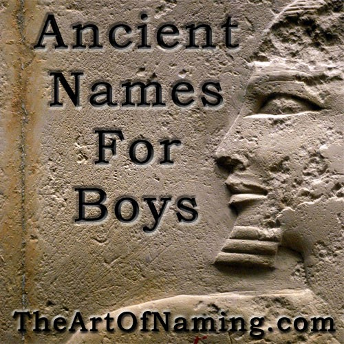 The Art of Naming: Ancient Names for Boys