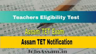 Assam TET 2019 Official Notification for Lower Primary and Upper Primary, Apply Online